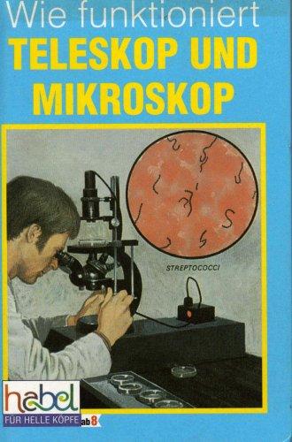 Wie funktioniert Teleskop und Mikroskop