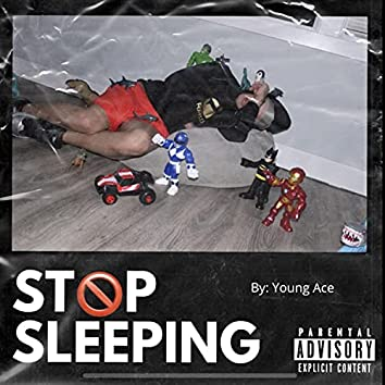 STOP SLEPPING