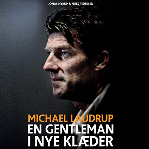 Michael Laudrup: En gentleman i nye klaeder audiobook cover art