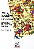 Jeux, sports et société. Lexique de praxéologie