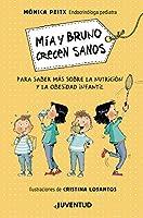 Mía y Bruno crecen sanos / Mia and Bruno Grow Up Healthy: Para Saber Mas Sobre La Nutricioin Y La Obesidad Infantil