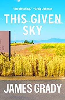This Given Sky by [James Grady]