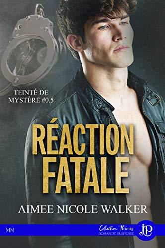 Réaction fatale: Teinté de mystères #0.5 par [Aimee Nicole Walker, Lucile Vila]