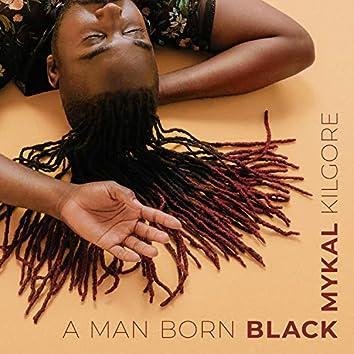A Man Born Black