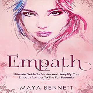 Empath: Ultimate Guide to Master and Amplify Your Empath Abilities to the Full Potential: Empath Series, Book 3 cover art