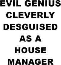 Evil Genius Cleverly Desguised As A House Manager: Unique House Manager Notebook, House Leader Journal Gift, Diary, Doodle Gift or Notebook - 6 x 9 Compact Size, 109 Blank Lined Pages