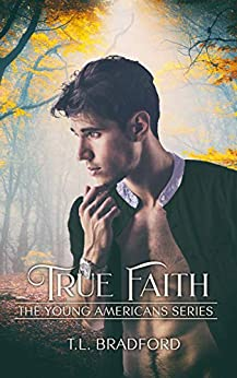 True Faith (The Young Americans Series Book 2) by [TL Bradford]
