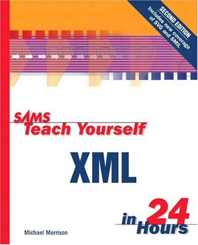 Sams Teach Yourself Xml in 24 Hours (Sams Teach Yourself in 24 Hours)