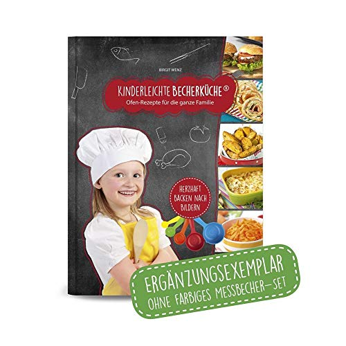 Kinderleichte Becherküche Band 3- Ergänzungsexemplar ohne Messbecher mit 15 herzhaften Rezepten, Ofen - Rezepte für die ganze Familie, Bekannt aus Die ... (ohne 5-teiliges Messbecher-Set)