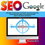 Seo Google: Discover 5 strategies to optimize your SEO MARKETING process. Strategies for visibility on search engines. Useful for ONLINE MARKETING (English Edition)