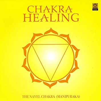 Chakra Healing(The Navel Chakra)