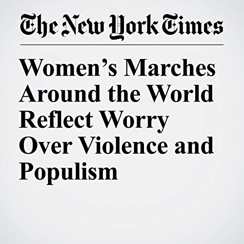 Women's Marches Around the World Reflect Worry Over Violence and Populism audiobook cover art
