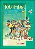 Tobi-Fibel, Leselehrgang und Lesetexte, neue Rechtschreibung, Bd.1, Ein Leselehrgang