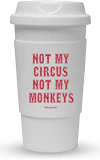 Funny Guy Mugs Not My Circus Not My Monkeys Travel Tumbler With Removable Insulated Silicone Sleeve, White, 16-Ounce
