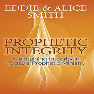 Prophetic Integrity     Maintaining Integrity in Today's Prophetic Ministry              By:                                                                                                                                 Eddie Smith,                                                                                        Alice Smith                               Narrated by:                                                                                                                                 Russell Stamets                      Length: 2 hrs and 42 mins     3 ratings     Overall 5.0