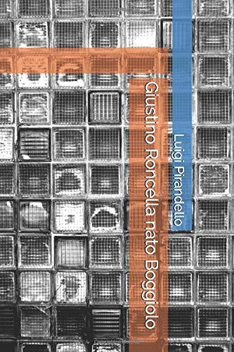 Giustino Roncella nato Boggiolo (Italian Edition)