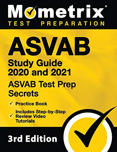 ASVAB Study Guide 2020 and 2021: ASVAB Test Prep Secrets, Practice Book, Includes Step-by-Step Review Video Tutorials: [3rd Edition]