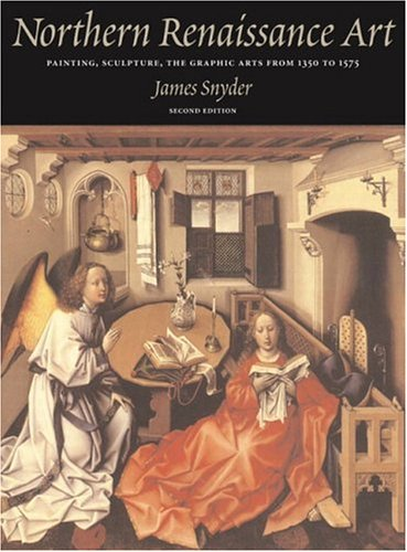 Compare Textbook Prices for Northern Renaissance Art: Painting, Sculpture, the Graphic Arts from 1350 to 1575 2nd Edition ISBN 9780131895645 by Snyder, James,Silver, Larry,Luttikhuizen, Henry