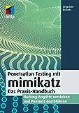 Penetration Testing mit mimikatz: Das Praxis-Handbuch. Hacking-Angriffe verstehen und Pentests durchführen (mitp Professional) - Sebastian Brabetz