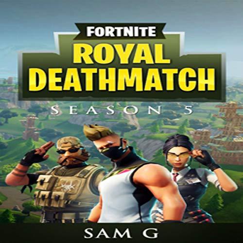 Fortnite Royal Deathmatch: Season 5 audiobook cover art