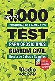 Más de mil preguntas de examen tipo TEST para oposiciones. Guardia Civil. Escala de Cabos y Guardias