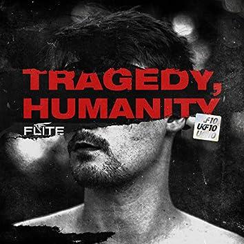 Tragedy, Humanity (UKF10)