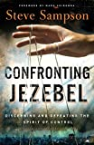 Confronting Jezebel: Discerning And Defeating The Spirit Of Control - Steve Sampson