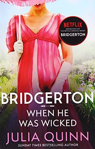 Bridgerton: When He Was Wicked (Bridgertons Book 6): Inspiration for the Netflix Original Series Bridgerton