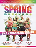 Spring Breakers [Italian Edition]