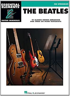 The Beatles - 15 Classic Songs Arranged for Three or More Guitarists: Essential Elements Guitar Ensembles Mid-Intermediate...