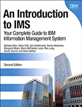 Introduction to IMS, An: Your Complete Guide to IBM Information Management System