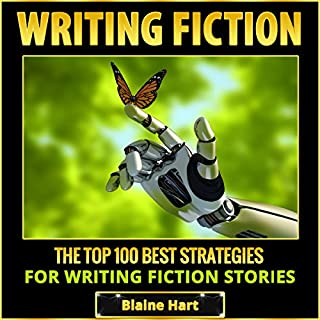 Writing Fiction: The Top 100 Best Strategies for Writing Fiction Stories audiobook cover art