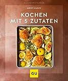 Kochen mit 5 Zutaten (Jeden-Tag-Küche)