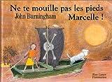 Ne te mouille pas les pieds, Marcelle (dès 5 ans)