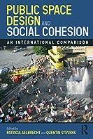 Public Space Design and Social Cohesion: An International Comparison