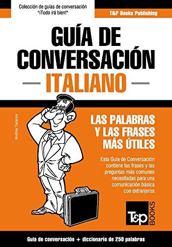 Guía de Conversación Español-Italiano y mini diccionario de 250 palabras (Spanish collection nº 178) (Spanish Edition)