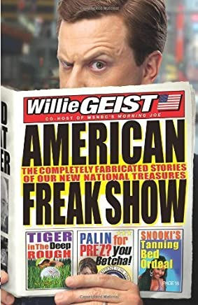 American Freak Show by Geist, Willie. (Hyperion,2010) [Hardcover]