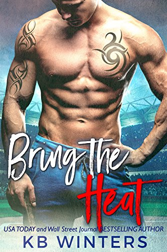 Bring The Heat: A Baseball Sports Romance (Bad Boys of Summer Book 1) (English Edition)