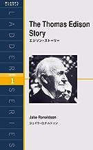 表紙: The Thomas Edison Story エジソン・ストーリー ラダーシリーズ | ジェイク・ロナルドソン