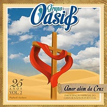 Amor Além da Cruz, Vol. 2