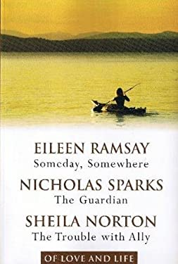 Someday, Somewhere/The Guardian/The Trouble With Ally (Of Love And Life)