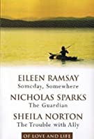 Of Love and Life: Someday, Somewhere / The Guardian / The Trouble with Ally 0276428706 Book Cover