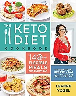 The Keto Diet Cookbook 140 Flexible Meals For Every Day Kindle Edition By Vogel Leanne Health Fitness Dieting Kindle Ebooks Amazon Com