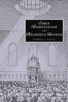 Early Romanticism and Religious Dissent (Cambridge Studies in Romanticism) by Daniel E. White(2010-06-10)