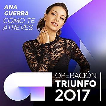 Cómo Te Atreves (Operación Triunfo 2017)