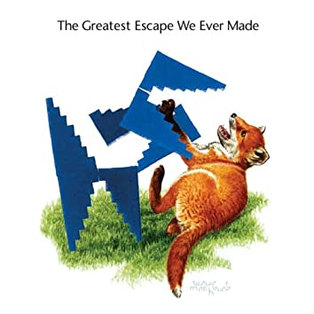 The Greatest Escape We Ever Made