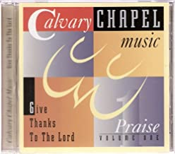 Give Thanks to the Lord Calvary Chapel Music Praise Volume One