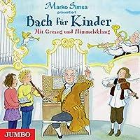 Bach Fuer Kinder.Mit Gesang Und Himmelsklang