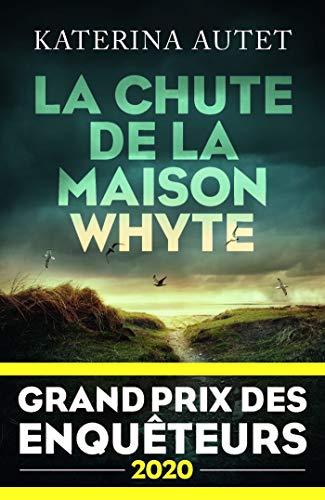 La Chute de la maison Whyte - Grand Prix des Enquêteurs 2020 eBook: AUTET,  Katerina: Amazon.fr