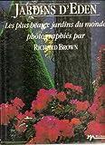 Jardins d'eden - Les plus beaux jardins du monde photographies par richard brown